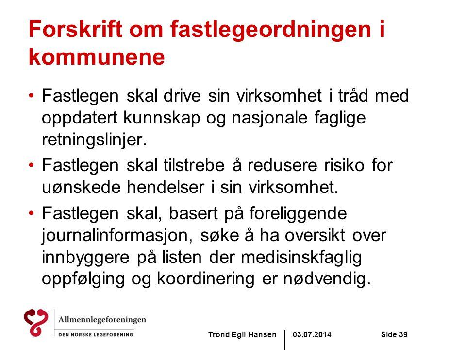Forskrift om fastlegeordningen i kommunene •Fastlegen skal drive sin virksomhet i tråd med oppdatert kunnskap og nasjonale faglige retningslinjer. •Fa