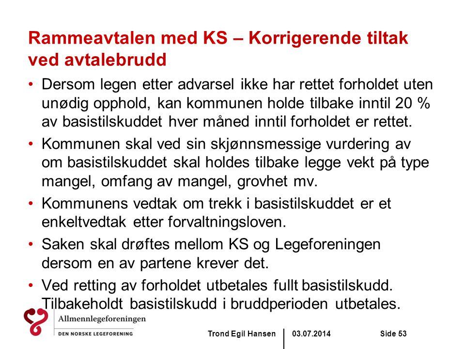 Rammeavtalen med KS – Korrigerende tiltak ved avtalebrudd •Dersom legen etter advarsel ikke har rettet forholdet uten unødig opphold, kan kommunen hol