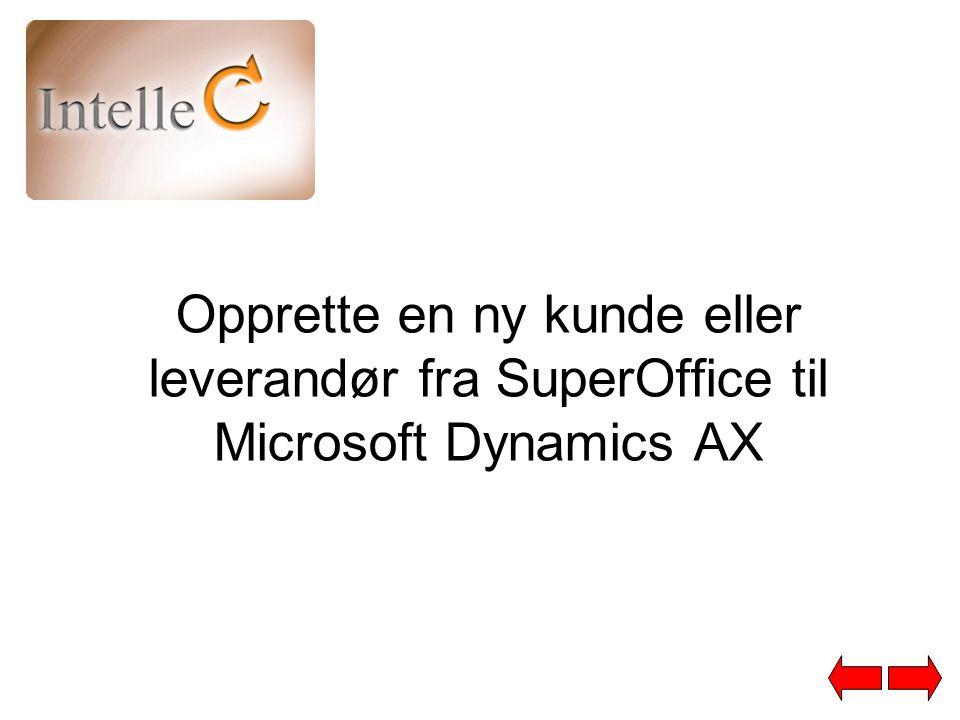 Opprette en ny kunde eller leverandør fra SuperOffice til Microsoft Dynamics AX