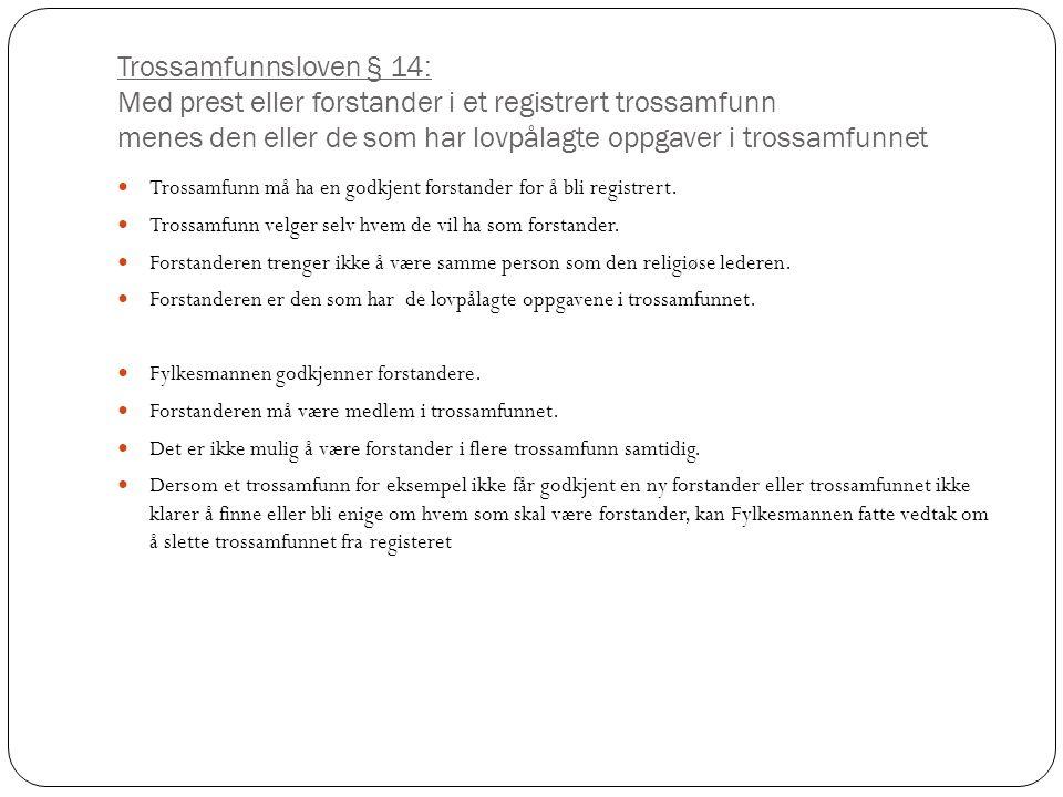 Trossamfunnsloven § 14: Med prest eller forstander i et registrert trossamfunn menes den eller de som har lovpålagte oppgaver i trossamfunnet  Trossa