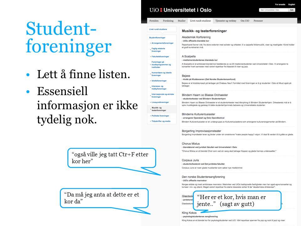 Student- foreninger •Lett å finne listen. •Essensiell informasjon er ikke tydelig nok.