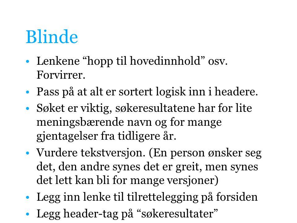 Blinde •Lenkene hopp til hovedinnhold osv. Forvirrer.
