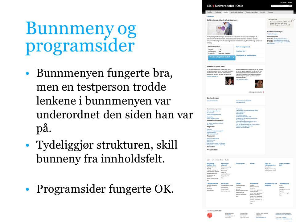 Bunnmeny og programsider •Bunnmenyen fungerte bra, men en testperson trodde lenkene i bunnmenyen var underordnet den siden han var på.