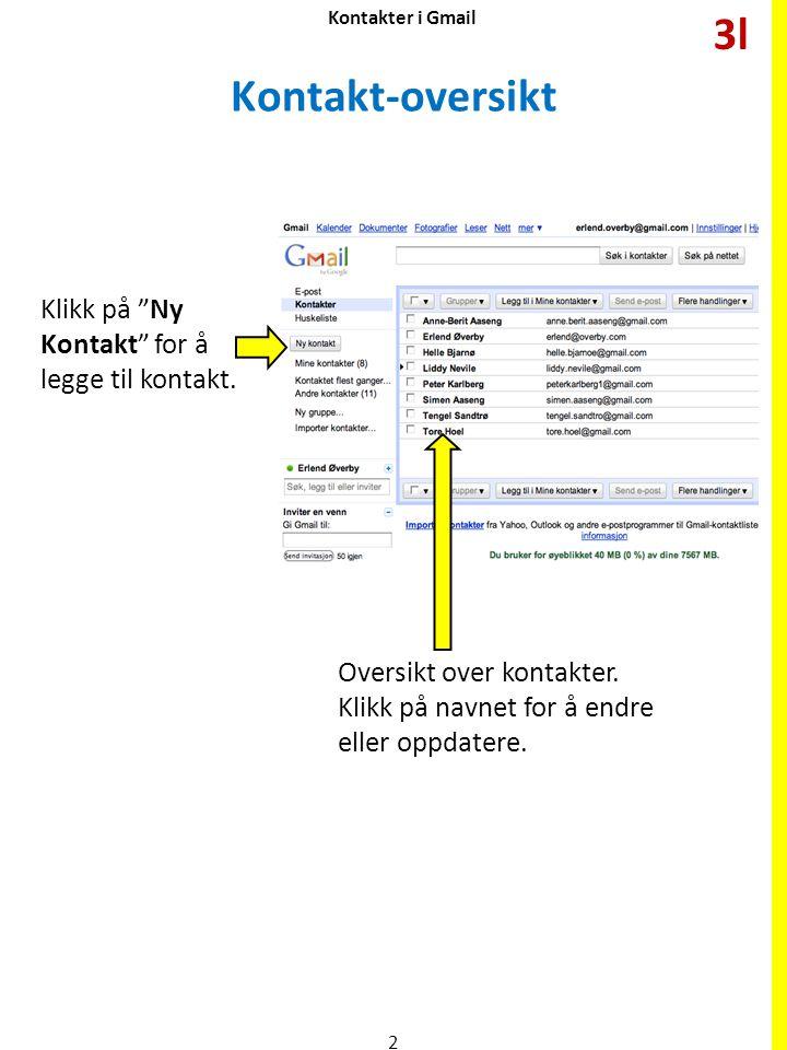 Kontakter i Gmail Kontakt-oversikt Oversikt over kontakter.