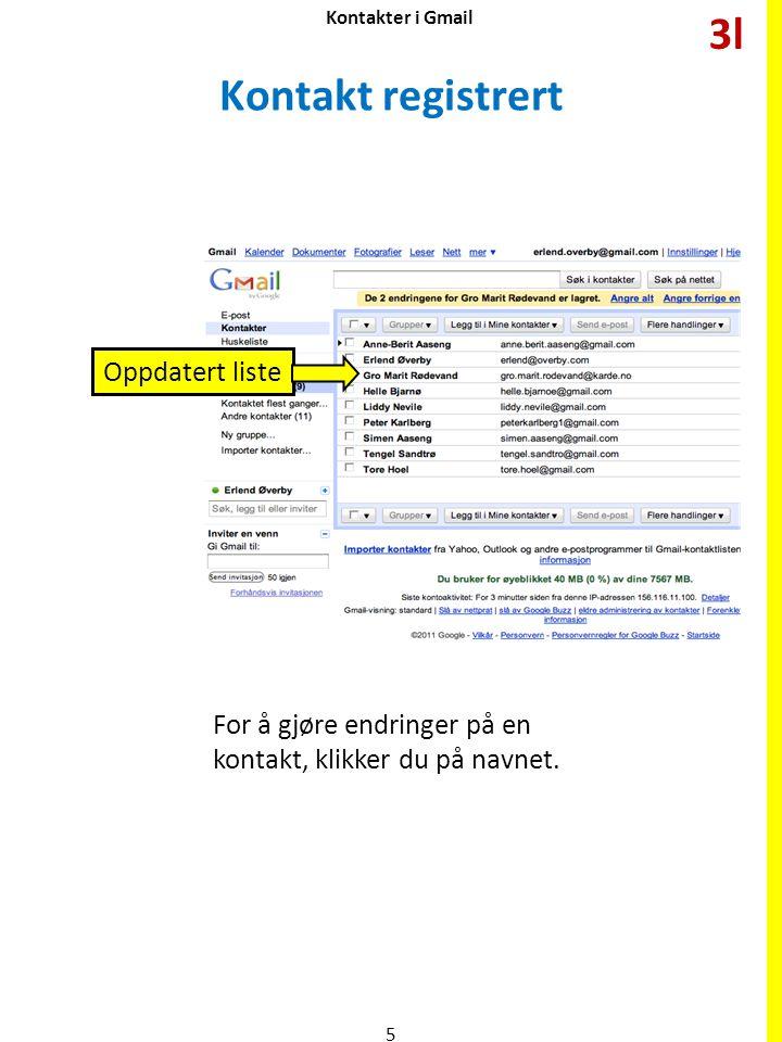 Kontakter i Gmail Kontakt registrert For å gjøre endringer på en kontakt, klikker du på navnet.
