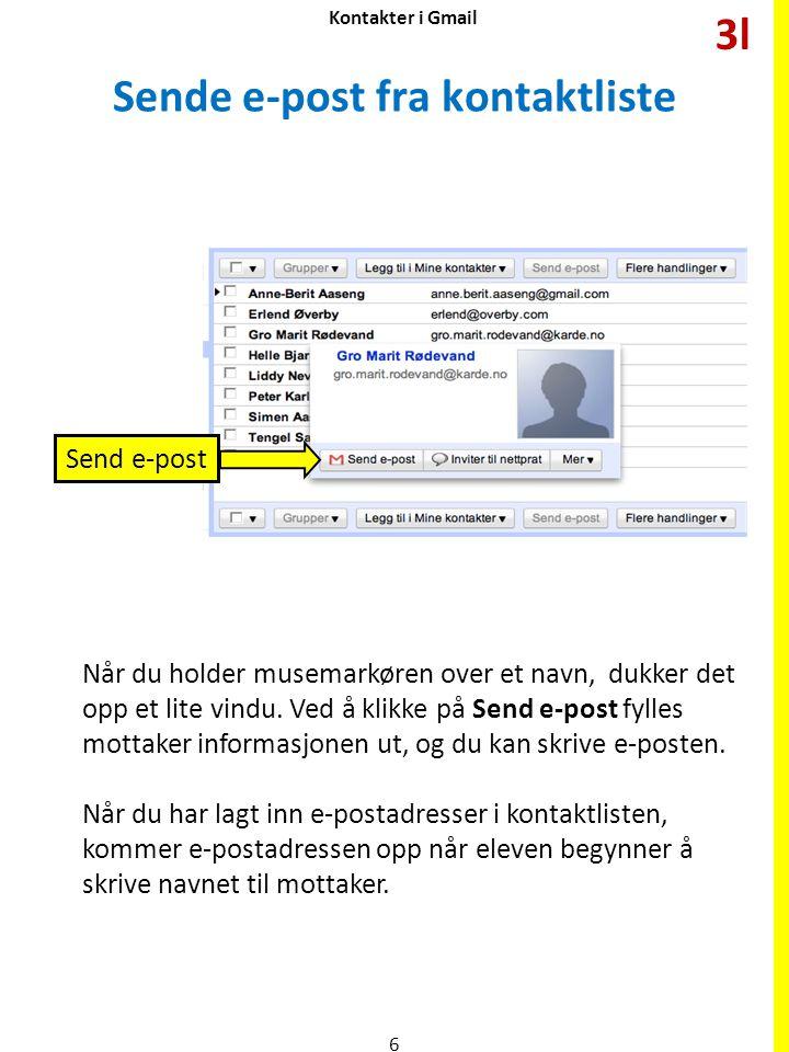 Kontakter i Gmail Sende e-post fra kontaktliste Når du holder musemarkøren over et navn, dukker det opp et lite vindu.