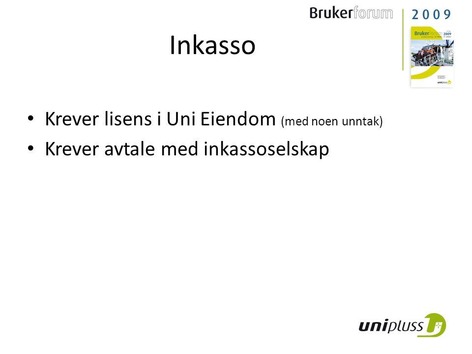 Inkasso • Krever lisens i Uni Eiendom (med noen unntak) • Krever avtale med inkassoselskap