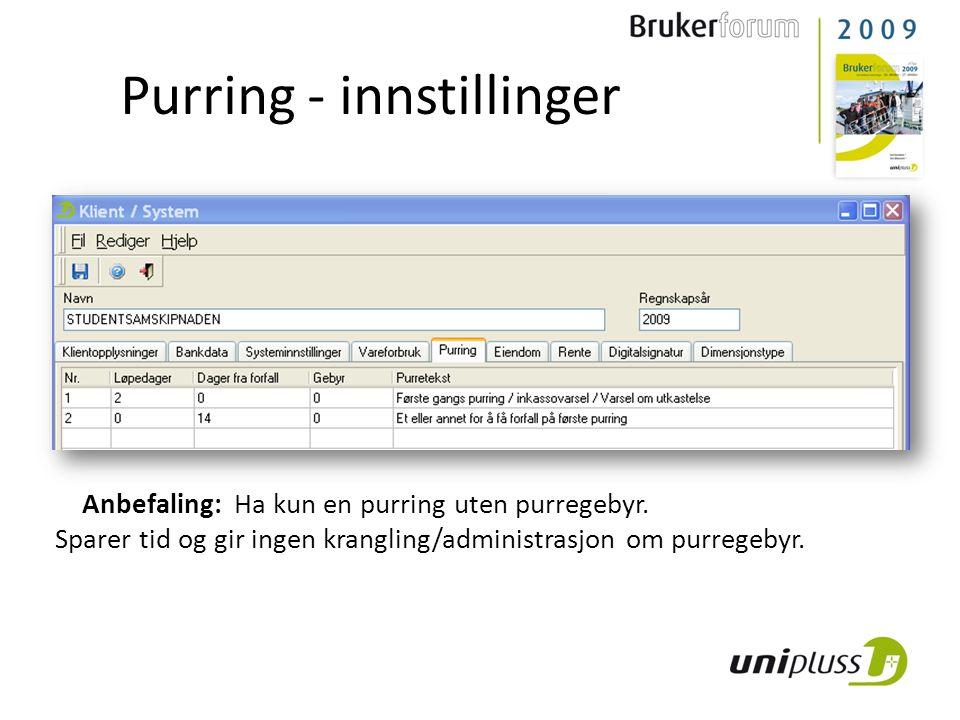 Anbefaling: Ha kun en purring uten purregebyr. Sparer tid og gir ingen krangling/administrasjon om purregebyr. Purring - innstillinger