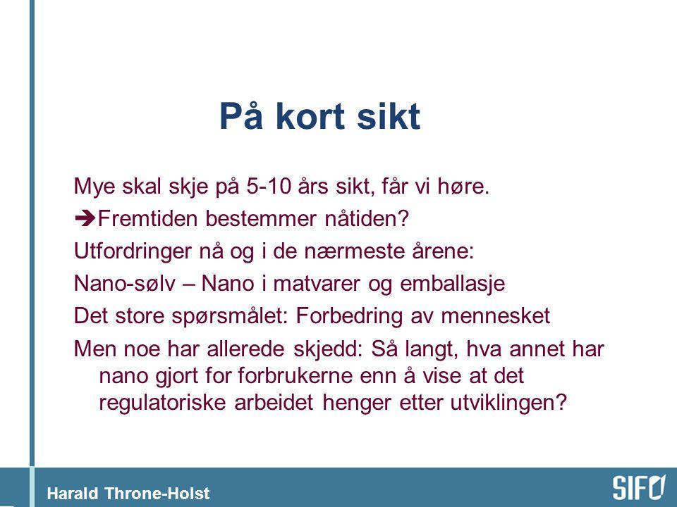 Harald Throne-Holst På kort sikt Mye skal skje på 5-10 års sikt, får vi høre.