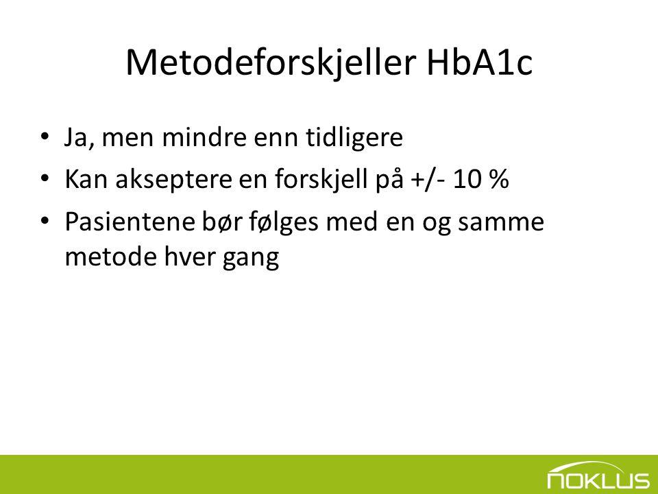 Metodeforskjeller HbA1c • Ja, men mindre enn tidligere • Kan akseptere en forskjell på +/- 10 % • Pasientene bør følges med en og samme metode hver gang