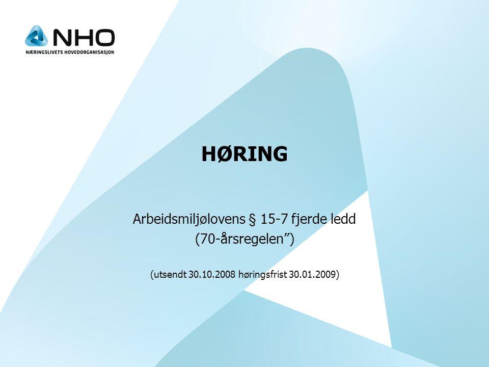 """HØRING Arbeidsmiljølovens § 15-7 fjerde ledd (70-årsregelen"""") (utsendt 30.10.2008 høringsfrist 30.01.2009)"""