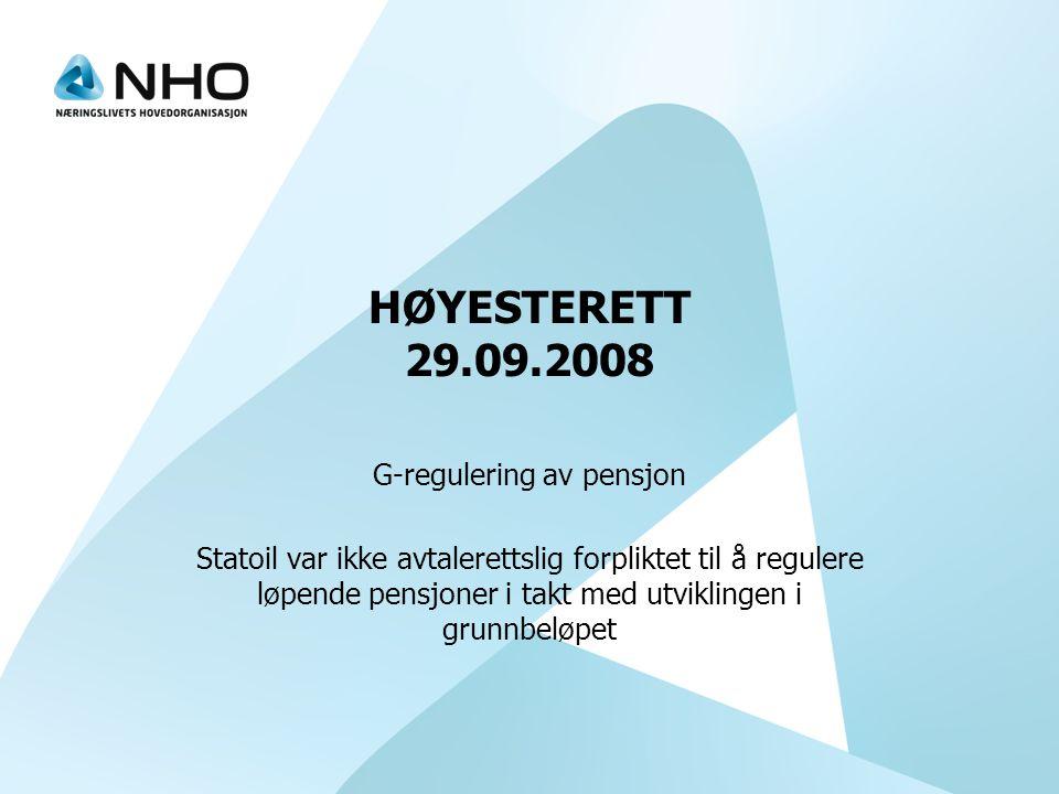 HØYESTERETT 29.09.2008 G-regulering av pensjon Statoil var ikke avtalerettslig forpliktet til å regulere løpende pensjoner i takt med utviklingen i gr