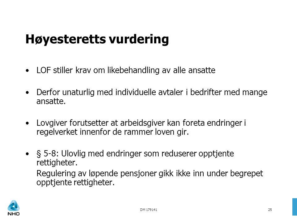 DM 17914125 Høyesteretts vurdering •LOF stiller krav om likebehandling av alle ansatte •Derfor unaturlig med individuelle avtaler i bedrifter med mang
