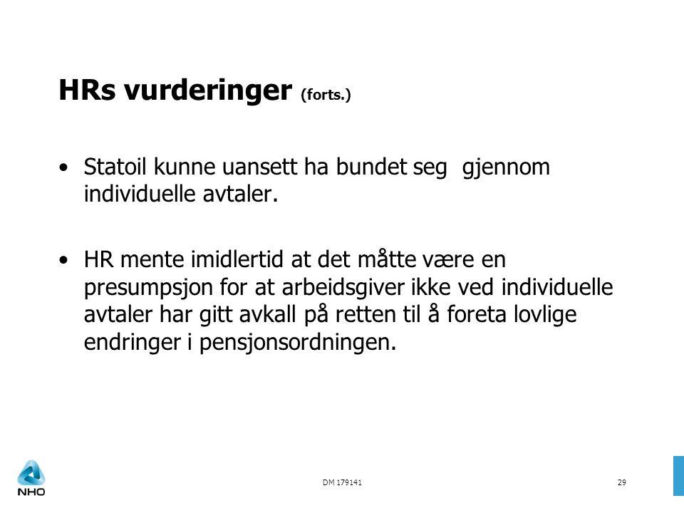 DM 17914129 HRs vurderinger (forts.) •Statoil kunne uansett ha bundet seg gjennom individuelle avtaler. •HR mente imidlertid at det måtte være en pres