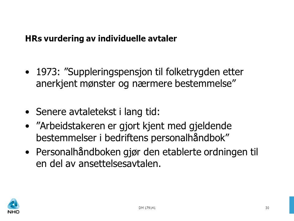 """DM 17914130 HRs vurdering av individuelle avtaler •1973: """"Suppleringspensjon til folketrygden etter anerkjent mønster og nærmere bestemmelse"""" •Senere"""