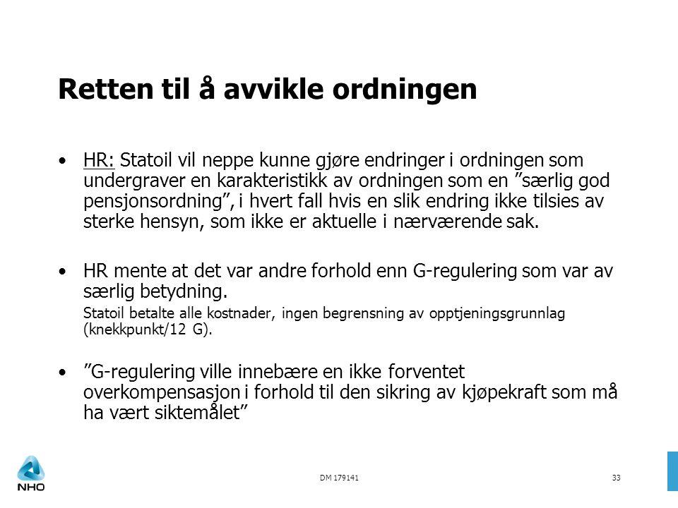 DM 17914133 Retten til å avvikle ordningen •HR: Statoil vil neppe kunne gjøre endringer i ordningen som undergraver en karakteristikk av ordningen som