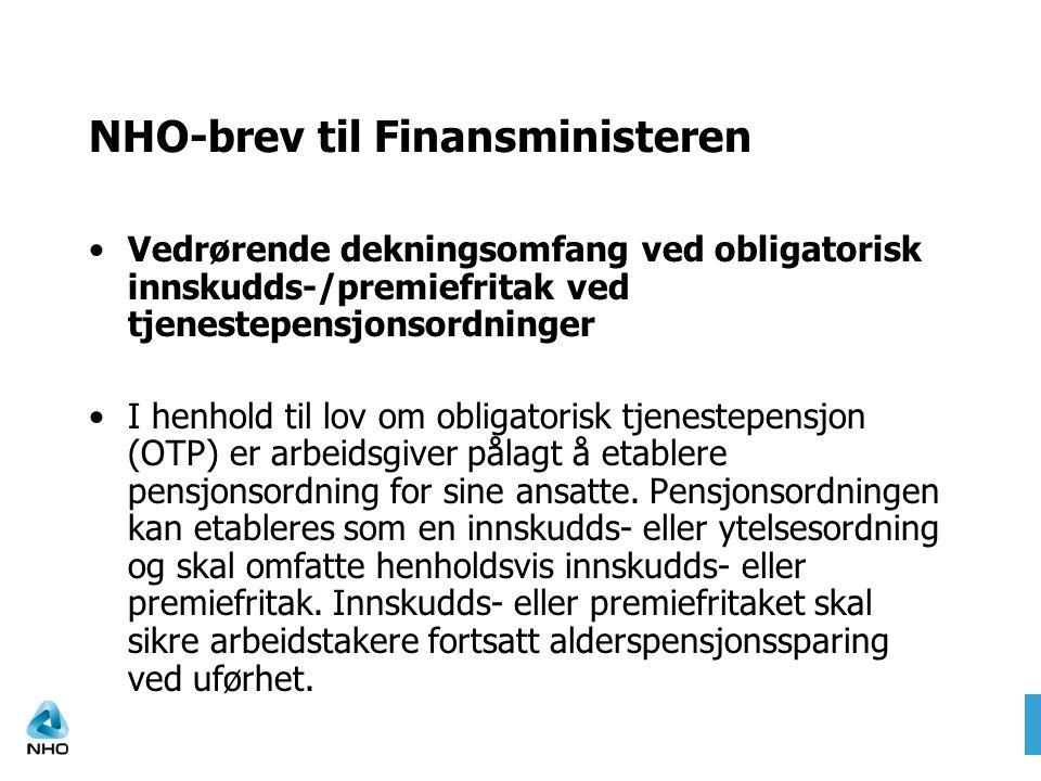 NHO-brev til Finansministeren •Vedrørende dekningsomfang ved obligatorisk innskudds-/premiefritak ved tjenestepensjonsordninger •I henhold til lov om