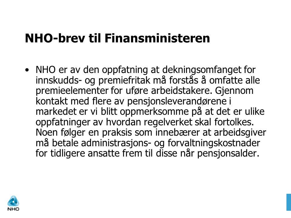 NHO-brev til Finansministeren •NHO er av den oppfatning at dekningsomfanget for innskudds- og premiefritak må forstås å omfatte alle premieelementer f
