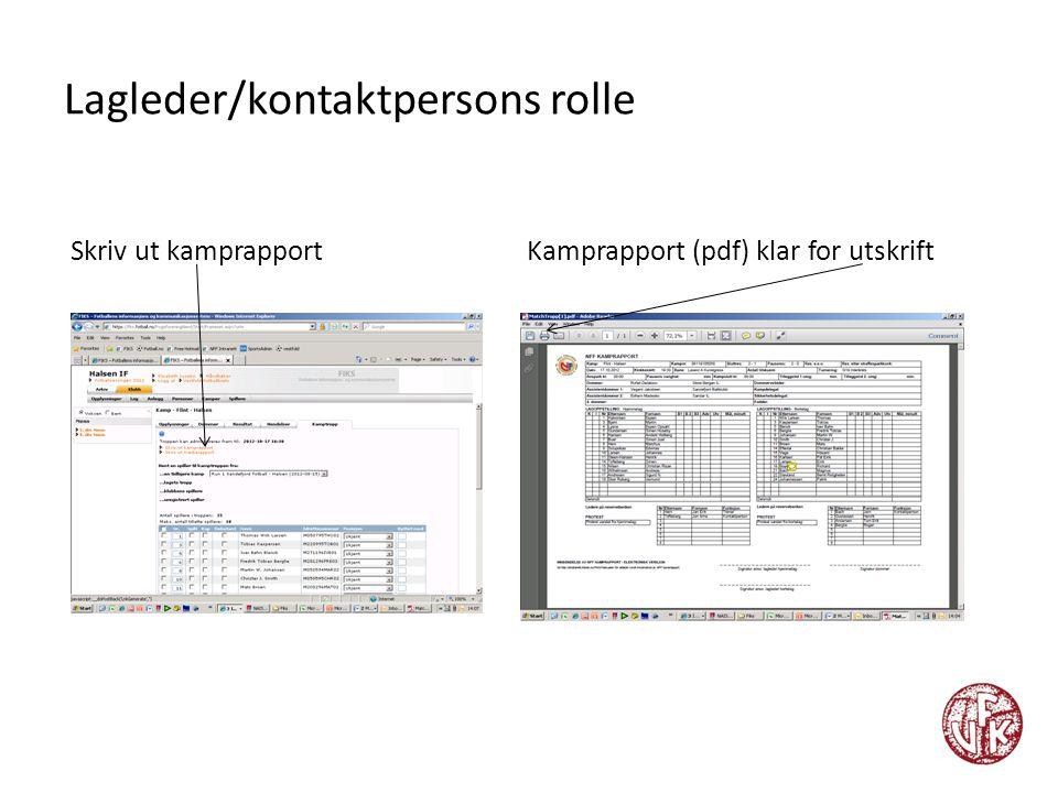 Lagleder/kontaktpersons rolle Skriv ut kamprapport Kamprapport (pdf) klar for utskrift