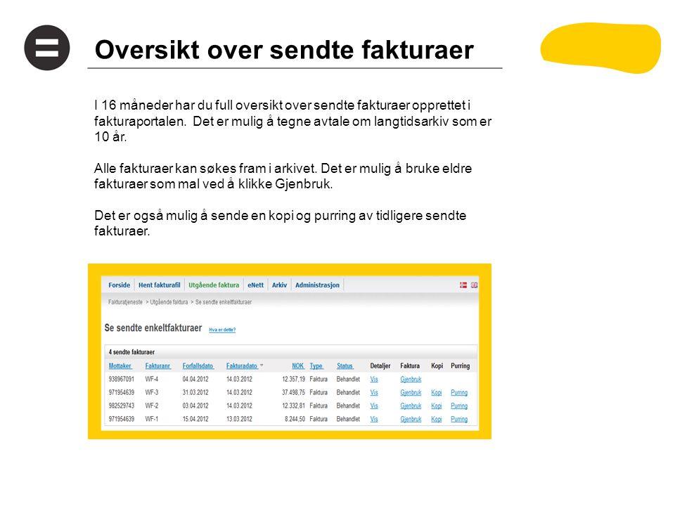 Oversikt over sendte fakturaer I 16 måneder har du full oversikt over sendte fakturaer opprettet i fakturaportalen.