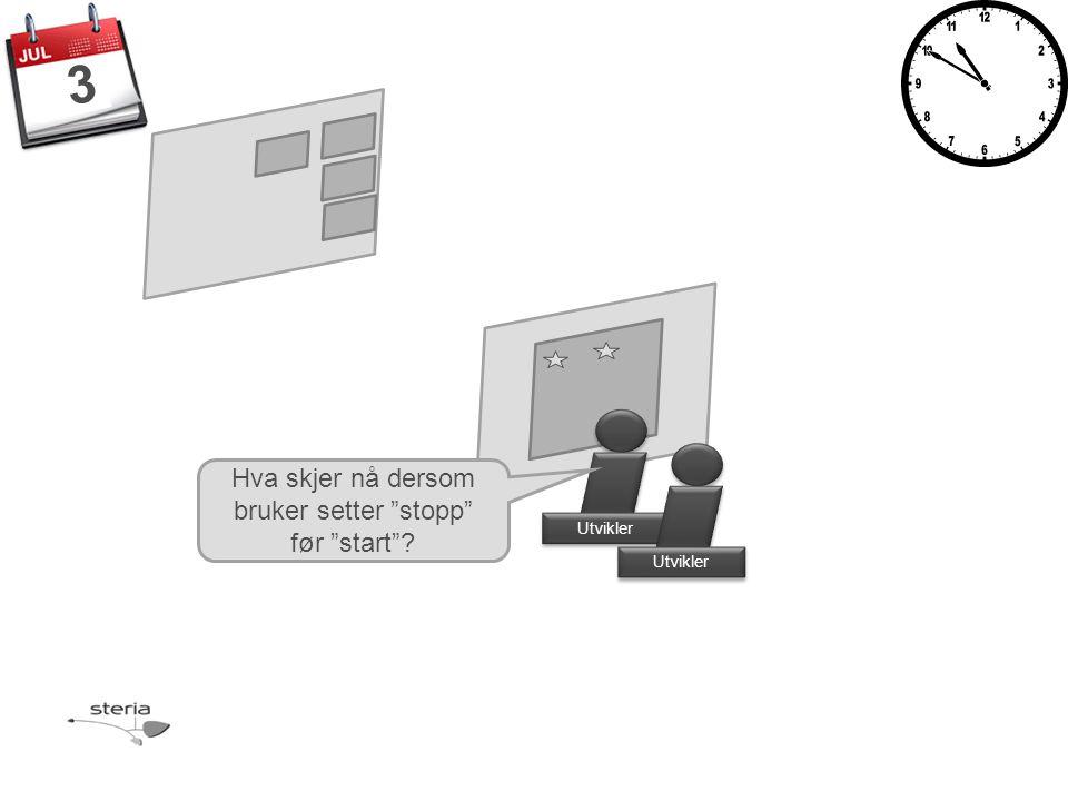 Utvikler 3 Hva skjer nå dersom bruker setter stopp før start