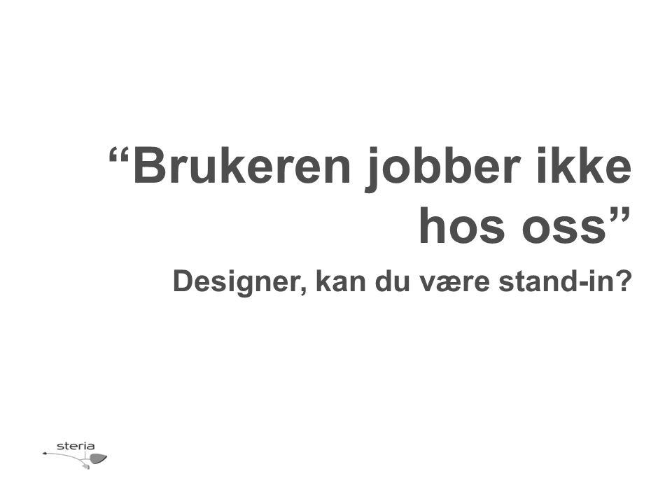 Designer, kan du være stand-in