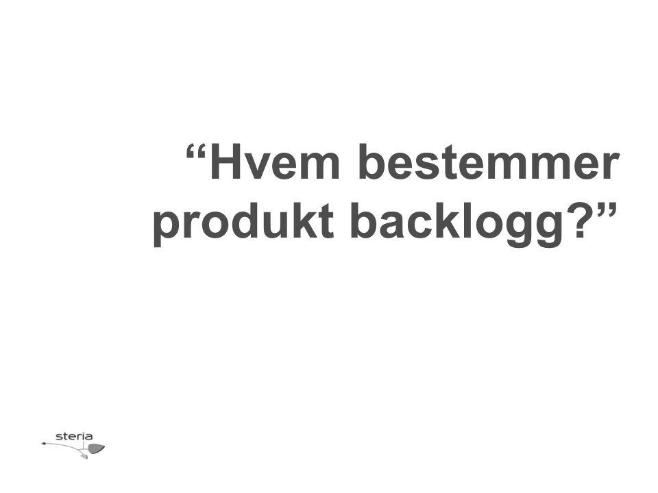 Hvem bestemmer produkt backlogg