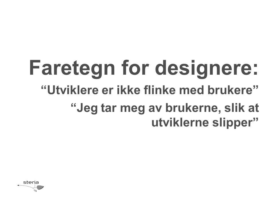 Faretegn for designere: Utviklere er ikke flinke med brukere Jeg tar meg av brukerne, slik at utviklerne slipper