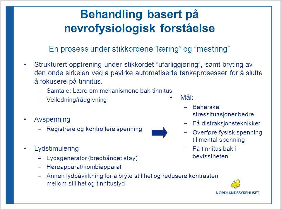 """Behandling basert på nevrofysiologisk forståelse En prosess under stikkordene """"læring"""" og """"mestring"""" •Strukturert opptrening under stikkordet """"ufarlig"""