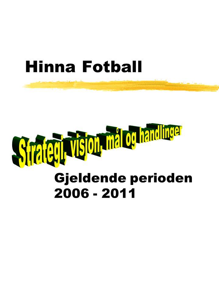 Hinna Fotball Gjeldende perioden 2006 - 2011