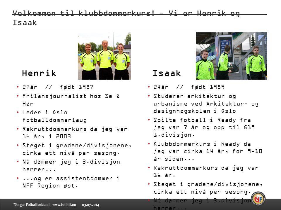 03.07.2014 Velkommen til klubbdommerkurs.