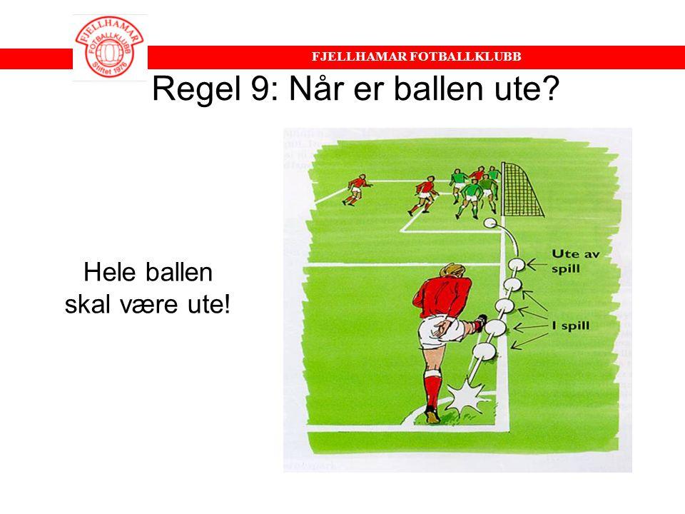 FJELLHAMAR FOTBALLKLUBB Generelle regler •Ved igangsettelse (avspark, frispark, corner) skal motspiller være minimum 5 meter unna •Utspill fra mål kan