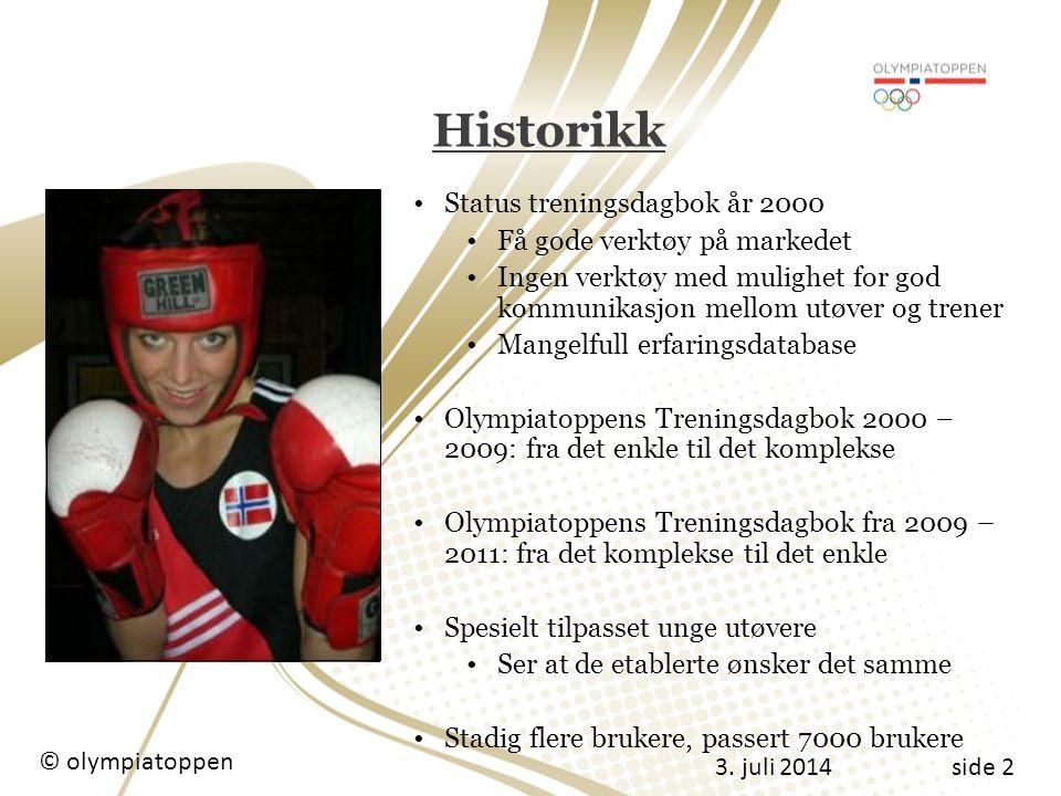 3. juli 2014 © olympiatoppenside 13 Statistikk Trent Distanse © olympiatoppen 3. juli 2014 side 13