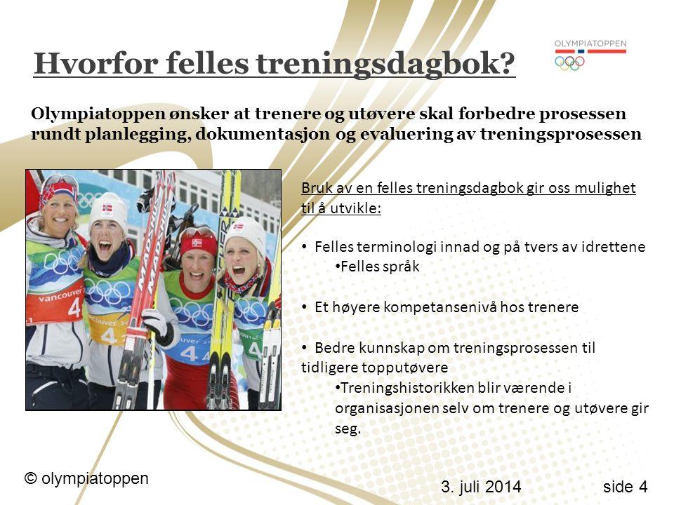 3.juli 2014 © olympiatoppen side 4 Hvorfor felles treningsdagbok.