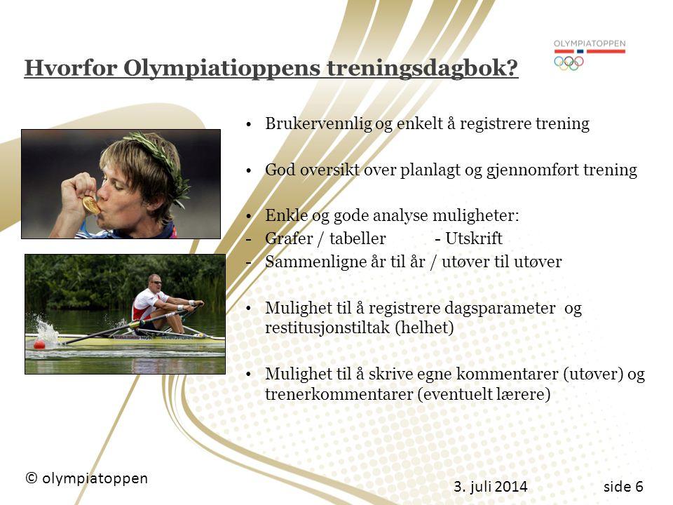 3.juli 2014 © olympiatoppen side 6 Hvorfor Olympiatioppens treningsdagbok.