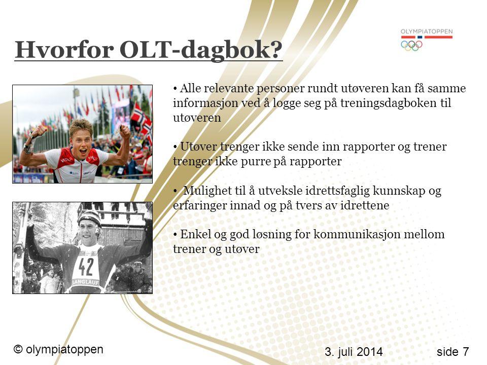 3.juli 2014 © olympiatoppen side 7 Hvorfor OLT-dagbok.