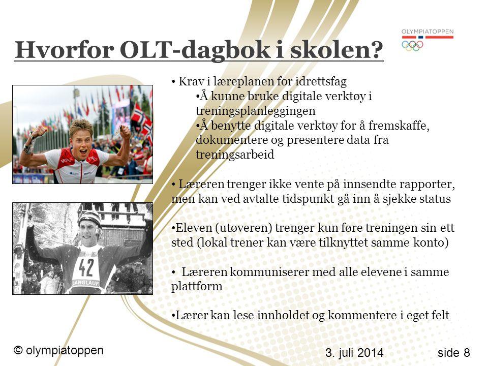 3.juli 2014 © olympiatoppen side 8 Hvorfor OLT-dagbok i skolen.