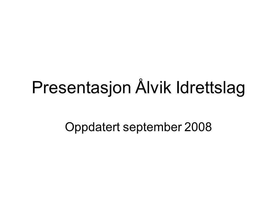 Presentasjon Ålvik Idrettslag Oppdatert september 2008