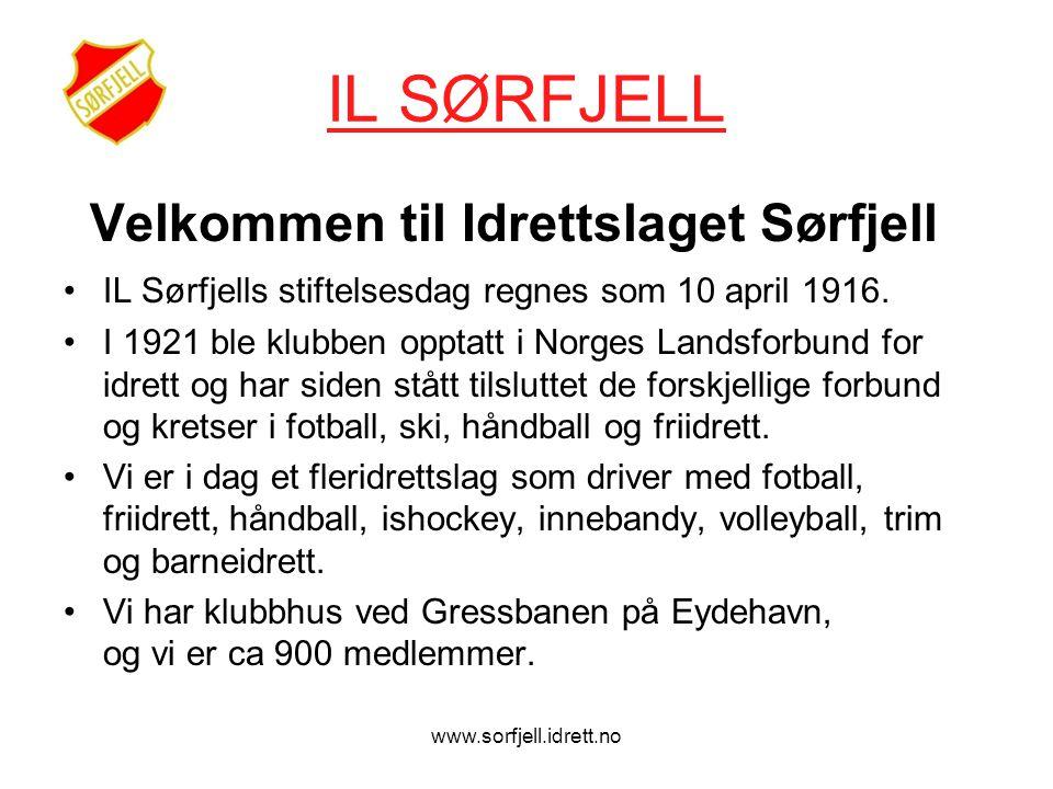 www.sorfjell.idrett.no IL SØRFJELL Velkommen til Idrettslaget Sørfjell •IL Sørfjells stiftelsesdag regnes som 10 april 1916.