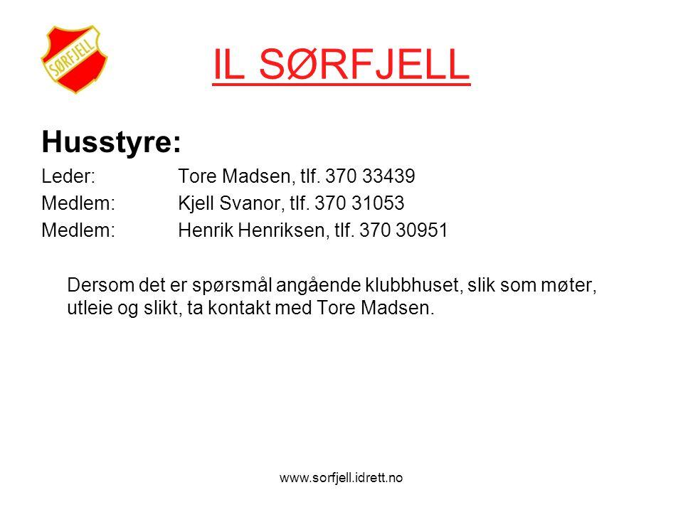 www.sorfjell.idrett.no IL SØRFJELL Husstyre: Leder: Tore Madsen, tlf.