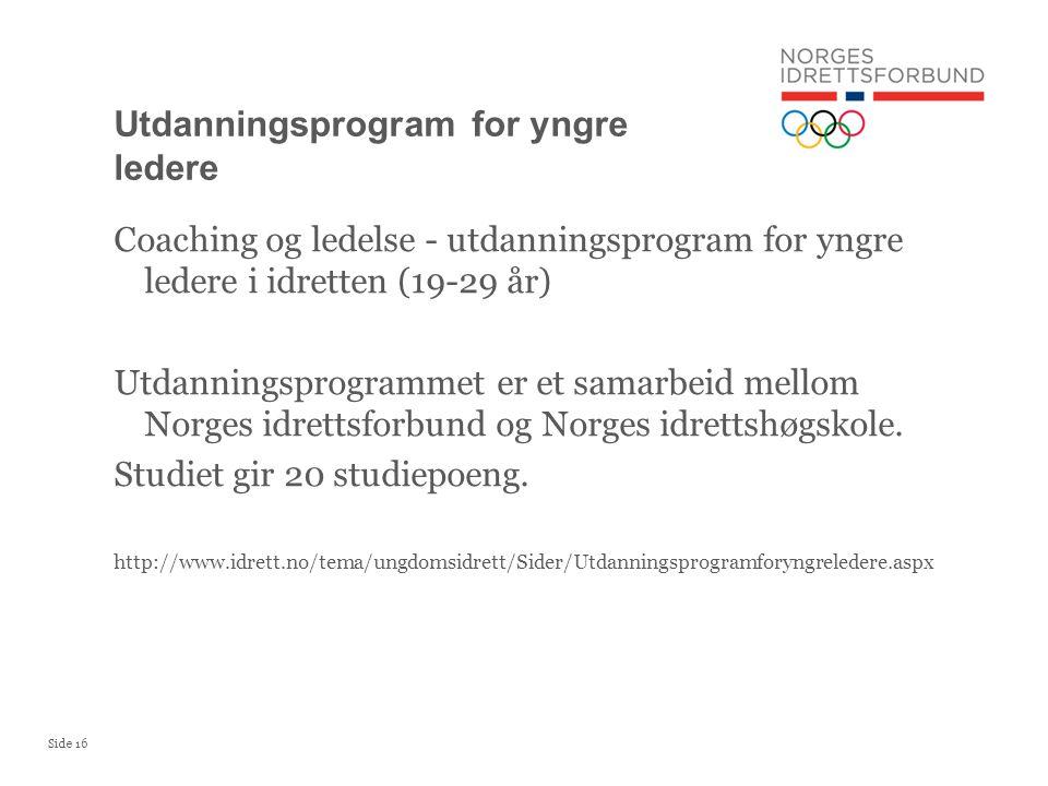 Side 17 Nansenskolen på Lillehammer hvert år i august Møteplass for unge ledere/morgensdagens ledere http://www.idrett.no/tema/ungdomsidrett/Sider/olympisk_akademi.aspx Olympisk Akademi