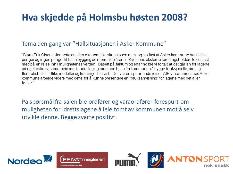 """Hva skjedde på Holmsbu høsten 2008? Tema den gang var """"Hallsituasjonen i Asker Kommune"""" """"Bjørn Erik Olsen informerte om den økonomiske situasjonen m.m"""