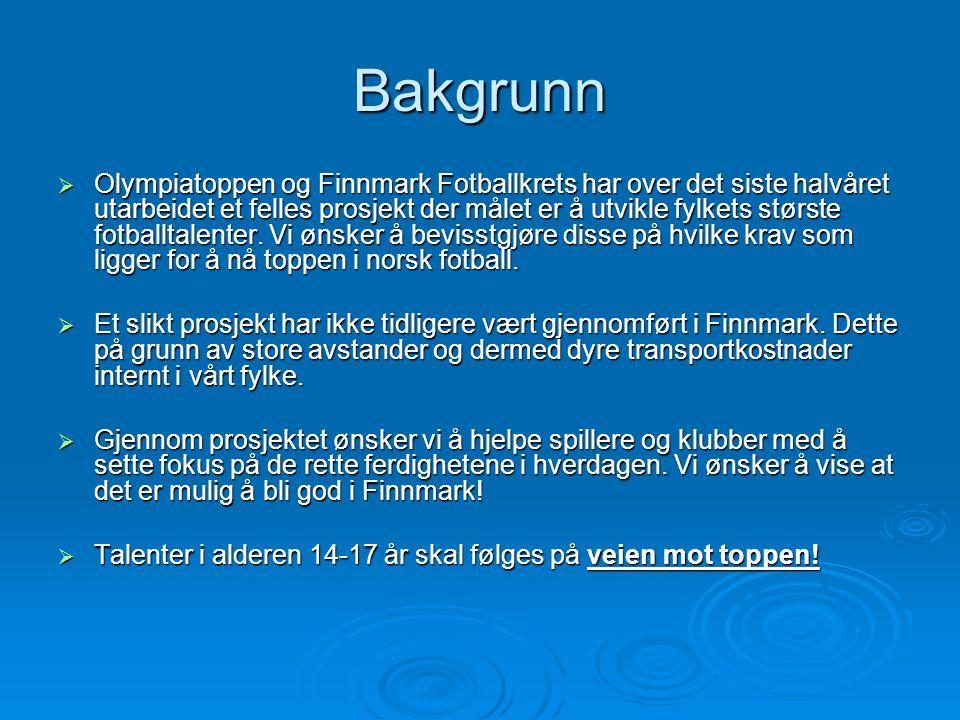 Bakgrunn  Olympiatoppen og Finnmark Fotballkrets har over det siste halvåret utarbeidet et felles prosjekt der målet er å utvikle fylkets største fot