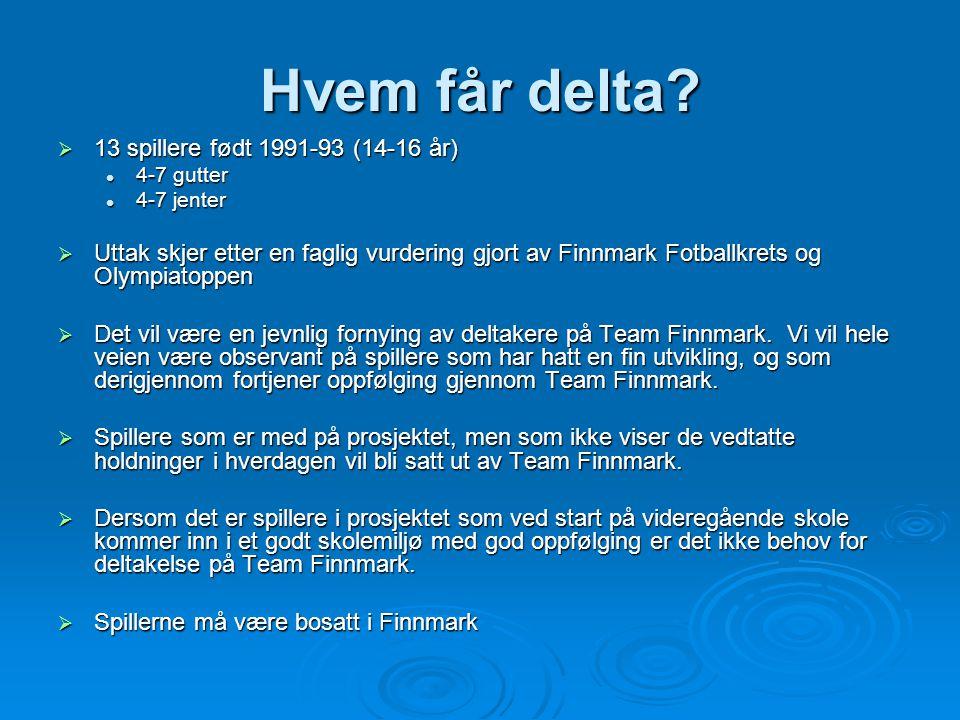 Hvem får delta?  13 spillere født 1991-93 (14-16 år)  4-7 gutter  4-7 jenter  Uttak skjer etter en faglig vurdering gjort av Finnmark Fotballkrets
