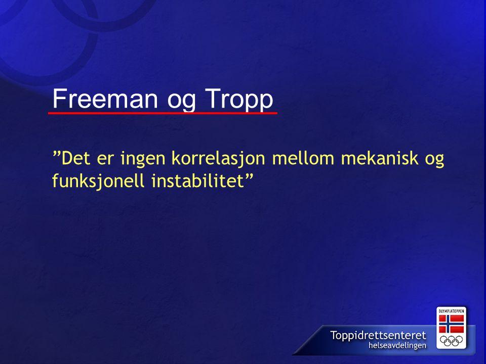 """Freeman og Tropp """"Det er ingen korrelasjon mellom mekanisk og funksjonell instabilitet"""""""