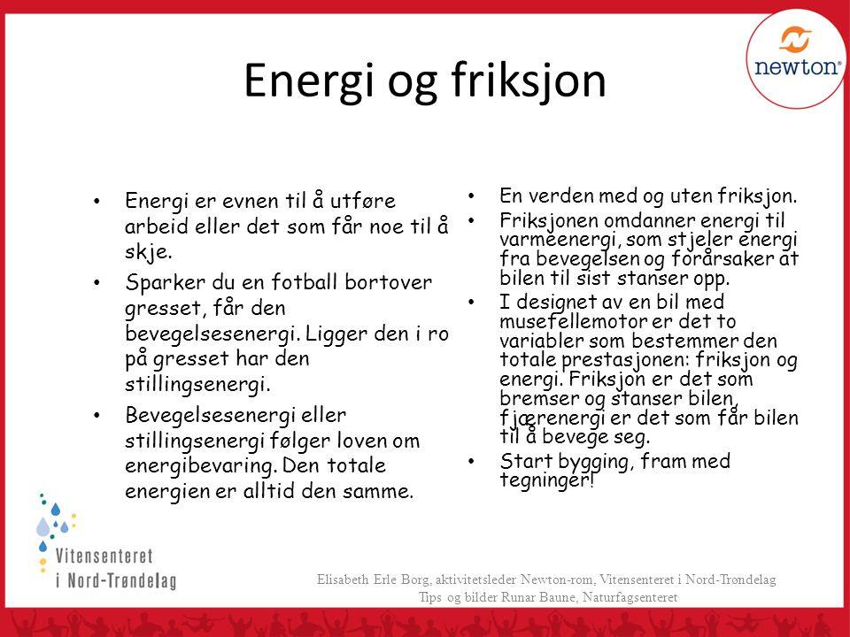 Energi og friksjon • Energi er evnen til å utføre arbeid eller det som får noe til å skje. • Sparker du en fotball bortover gresset, får den bevegelse