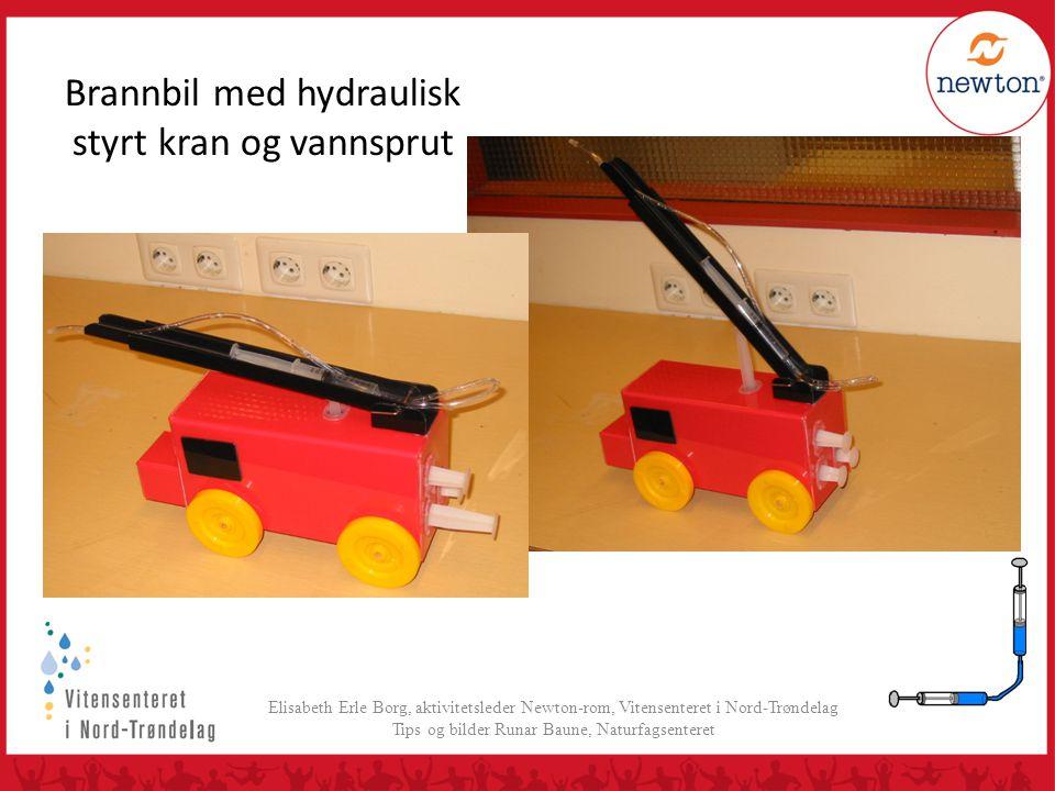 Brannbil med hydraulisk styrt kran og vannsprut Elisabeth Erle Borg, aktivitetsleder Newton-rom, Vitensenteret i Nord-Trøndelag Tips og bilder Runar B