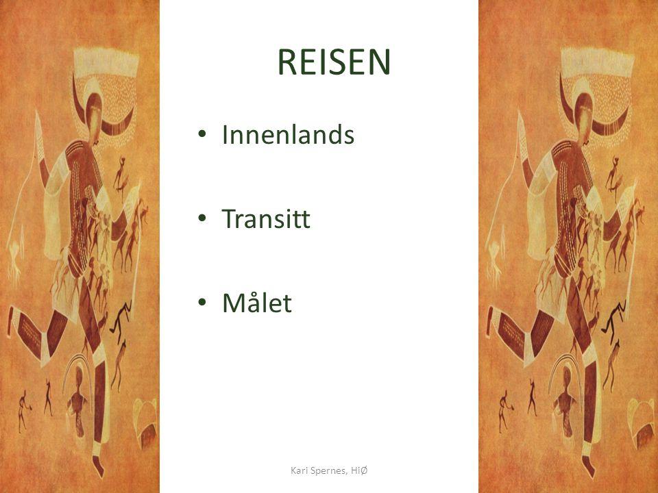 REISEN • Innenlands • Transitt • Målet Kari Spernes, HiØ11