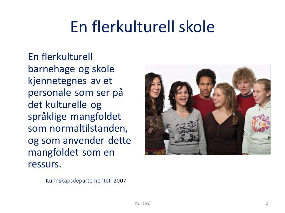 2 En flerkulturell skole En flerkulturell barnehage og skole kjennetegnes av et personale som ser på det kulturelle og språklige mangfoldet som normaltilstanden, og som anvender dette mangfoldet som en ressurs.
