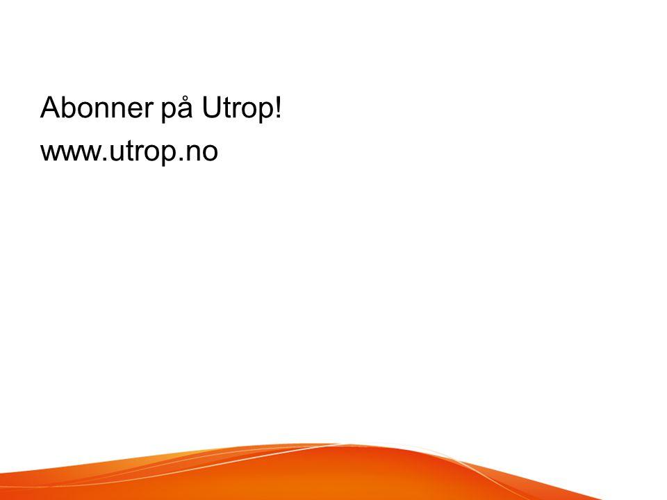 Abonner på Utrop! www.utrop.no